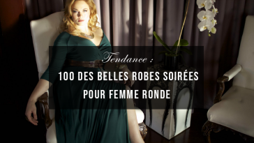 100 Des Belles Robes Soirées pour Femme Ronde