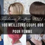 Tendance Coiffure 2021 100 Meilleurs Coupe Bob pour Femm