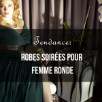 Tendance Robes Soirées pour Femme Ronde