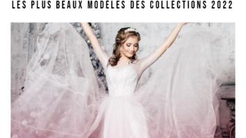 Robes de mariée les plus beaux modèles des collections 2022