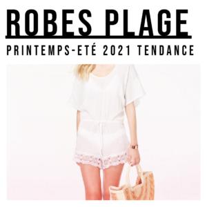 Tuniques et robes de plage Les tendances 2021 pour cet été