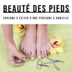 pédicures maison et beauté des pieds